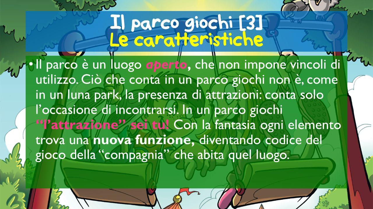 Il parco giochi [3] Le caratteristiche